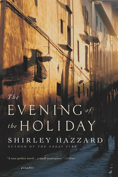 The Evening of the Holiday By: Shirley Hazzard