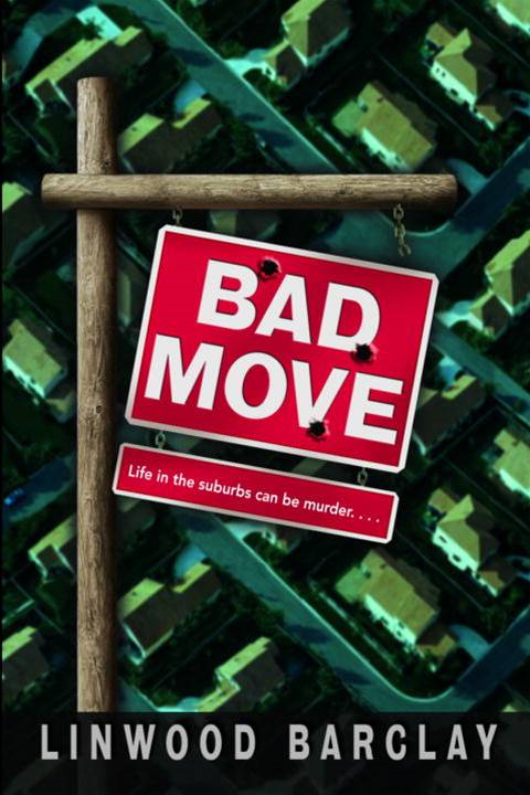 Bad Move By: Linwood Barclay