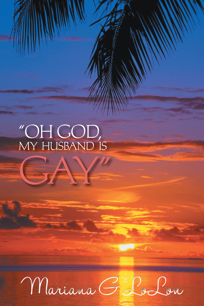 """OH GOD, MY HUSBAND IS GAY"""