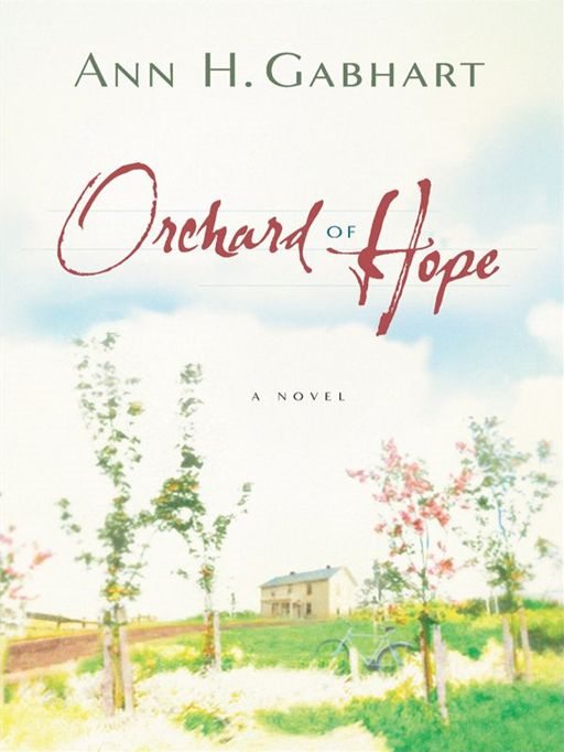 Orchard of Hope By: Ann H. Gabhart