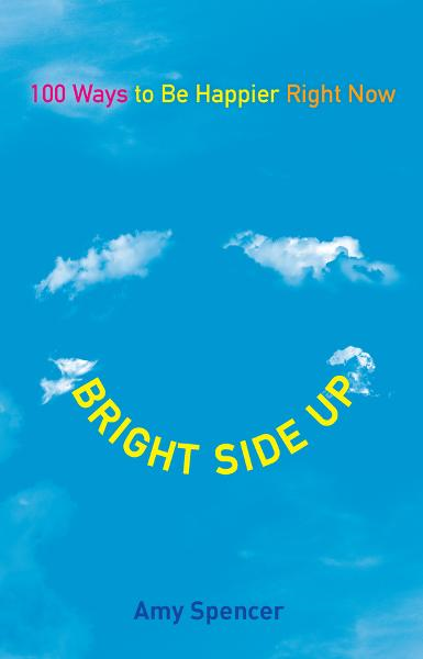 Bright Side Up By: Amy Spencer