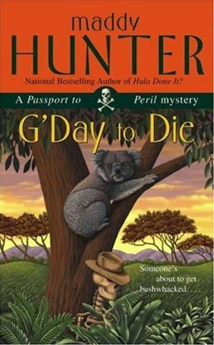 G'Day to Die By: Maddy Hunter