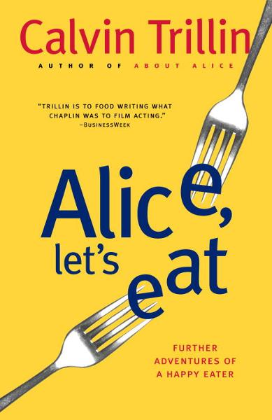 Alice, Let's Eat By: Calvin Trillin