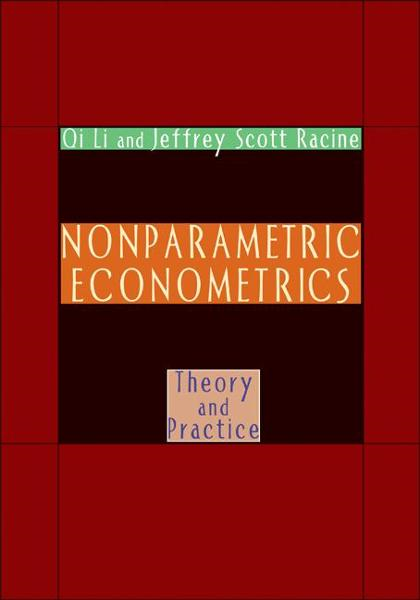 Nonparametric Econometrics By: Jeffrey Scott Racine,Qi Li