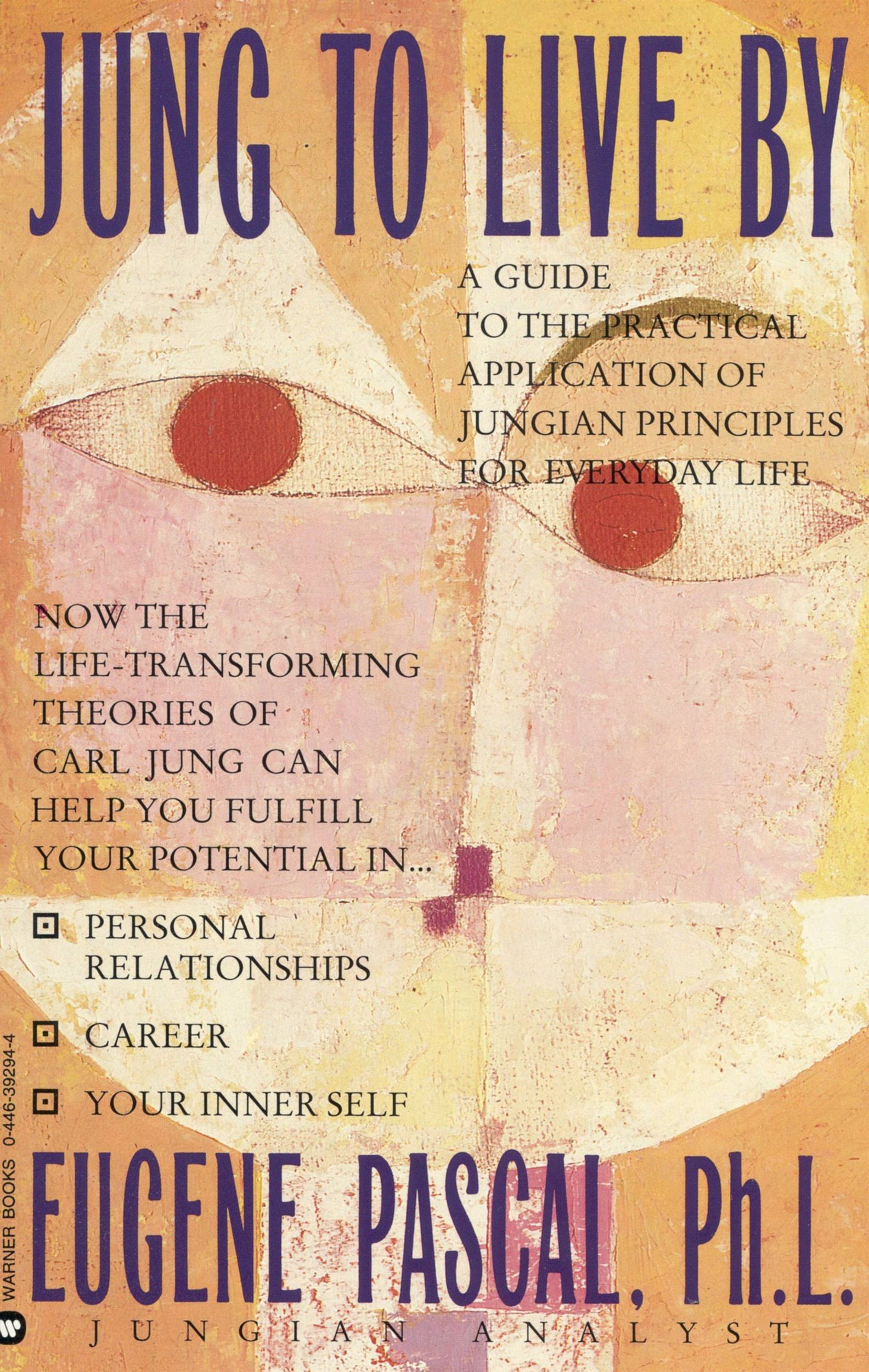 Jung to Live by By: Eugene Pascal