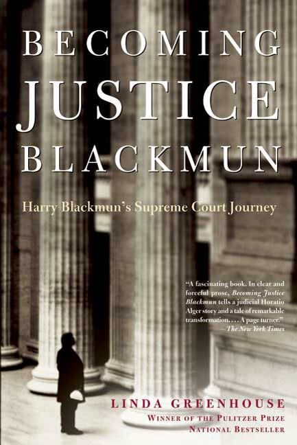 Becoming Justice Blackmun By: Linda Greenhouse