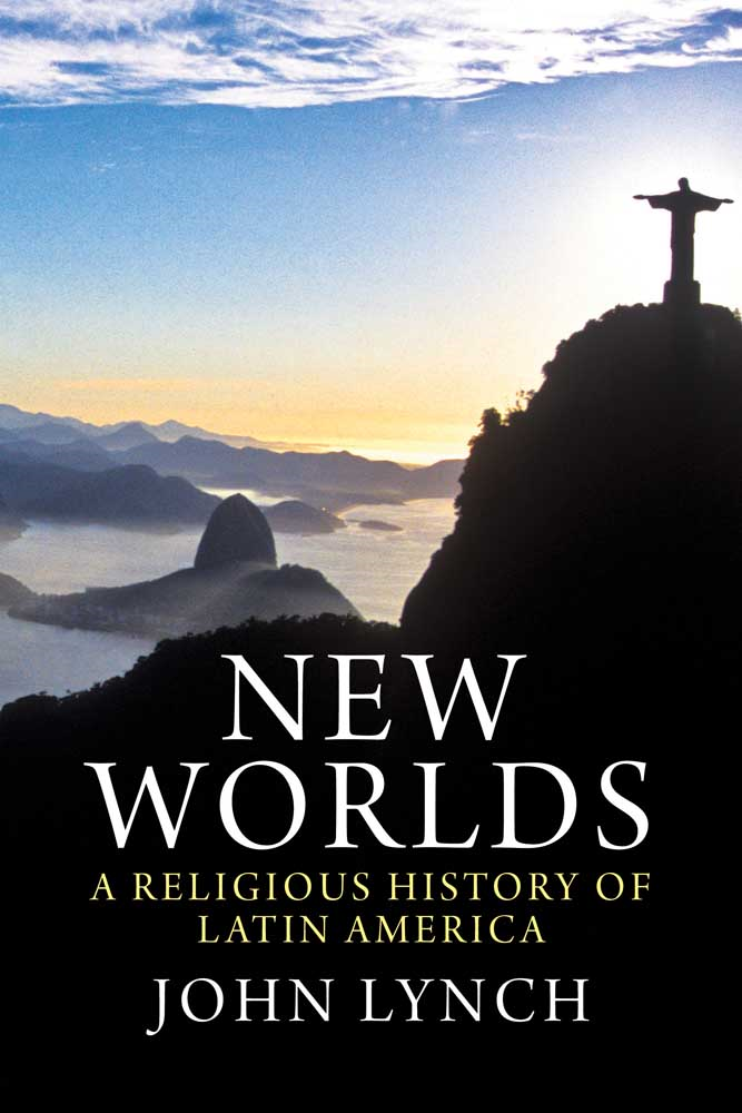New Worlds: A Religious History of Latin America