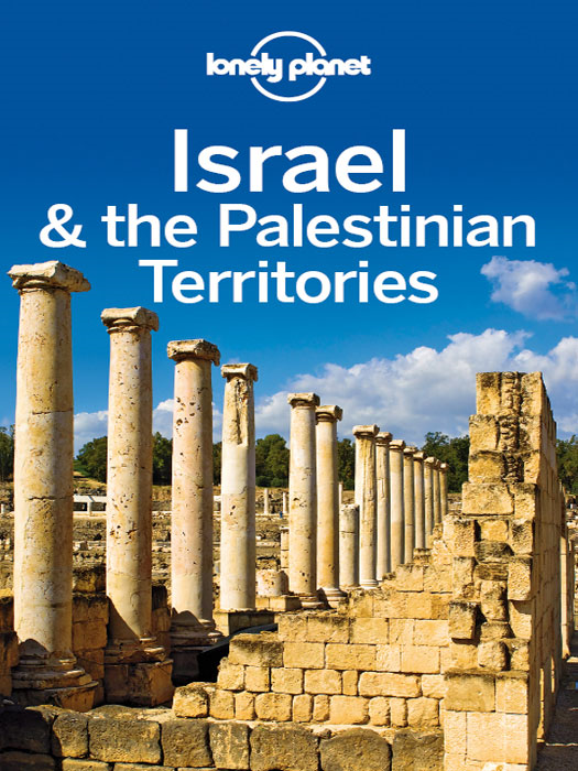 Lonely Planet Israel & the Palestinian Territories By: Dan Savery Raz,Daniel Robinson,Jenny Walker,Jessica Lee,Lonely Planet,Michael Kohn
