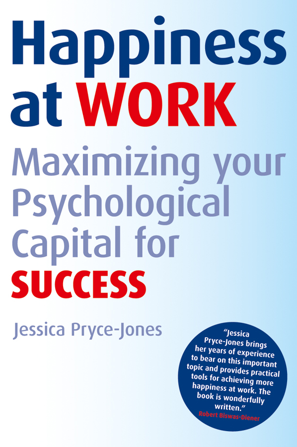 Happiness at Work By: Jessica Pryce-Jones