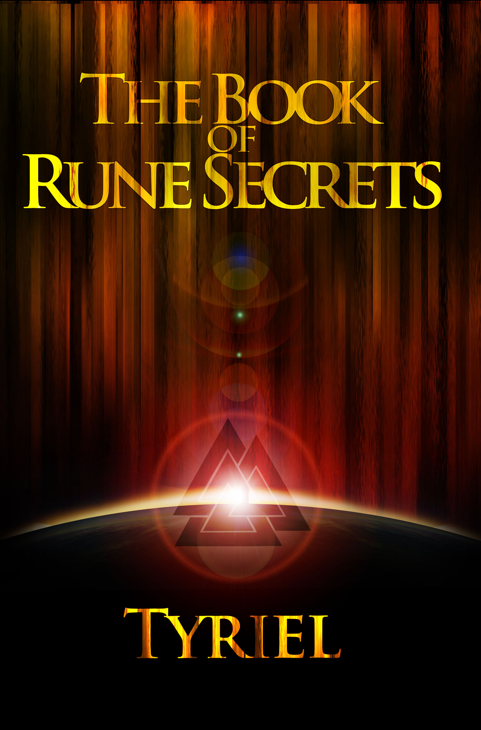 The Book of Rune Secrets By: Tyriel