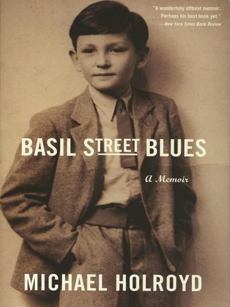 Basil Street Blues: A Memoir By: Michael Holroyd