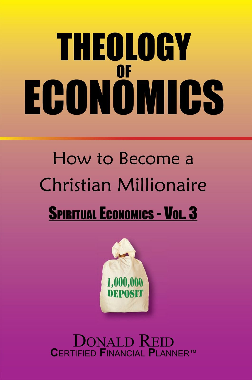 Theology of Economics: How to Become a Christian Millionaire