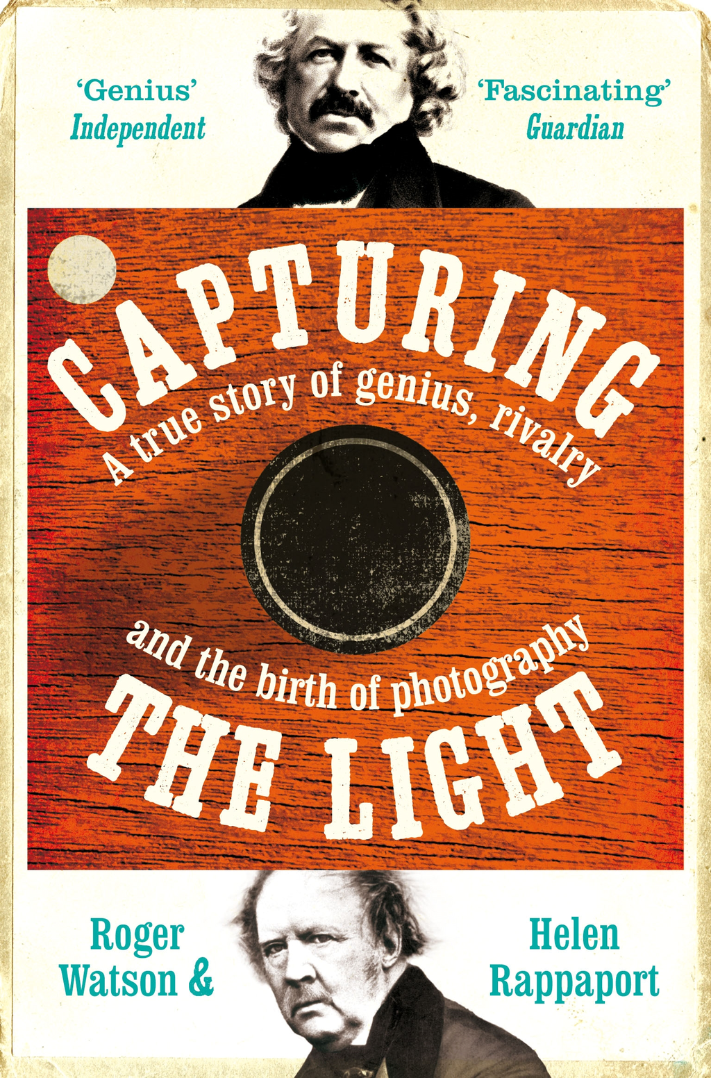 Capturing the Light A Story of Genius,  Rivalry and the Birth of Photography