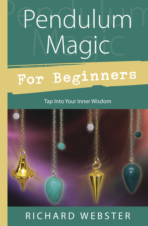 Pendulum Magic for Beginners: Tap Into Your Inner Wisdom