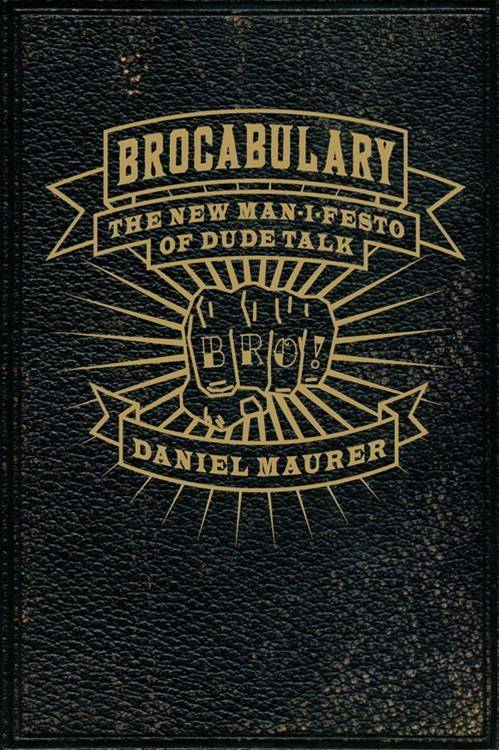 Brocabulary By: Daniel Maurer