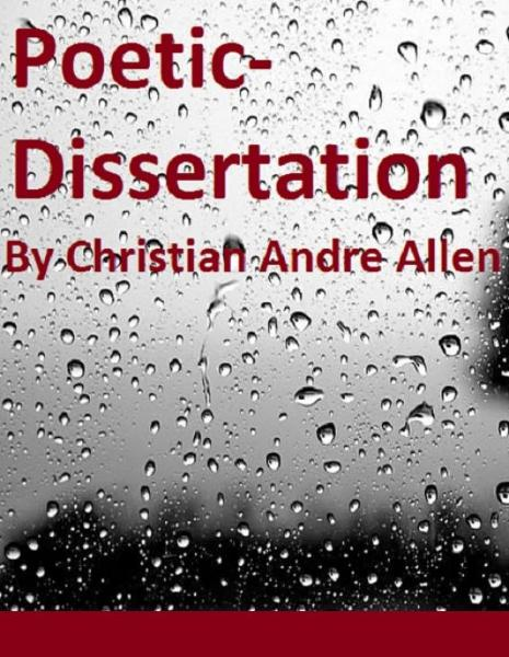 Poetic-Dissertation By: Christian Andre Allen