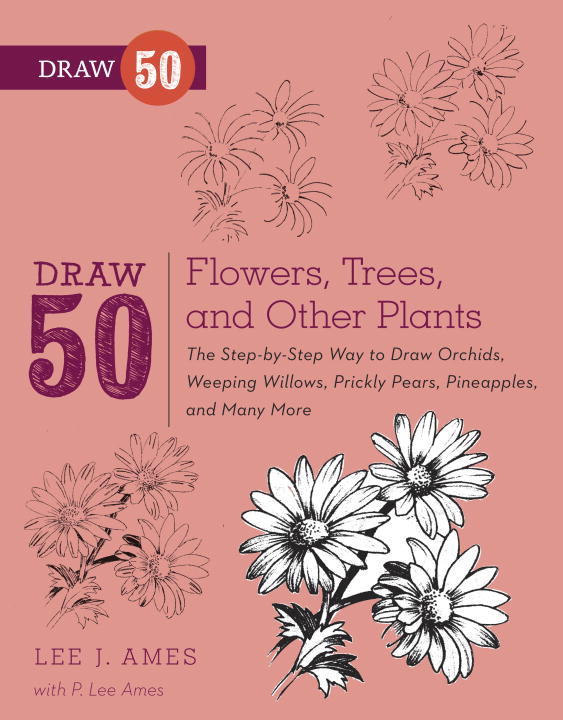 Draw 50 Flowers, Trees, and Other Plants