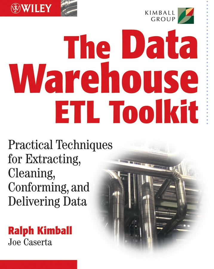 The Data WarehouseETL Toolkit By: Joe Caserta,Ralph Kimball