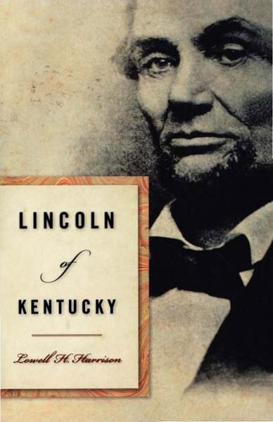 Lincoln of Kentucky By: Lowell H. Harrison