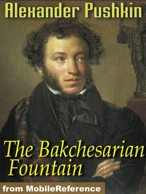 The Bakchesarian Fountain  (Mobi Classics)