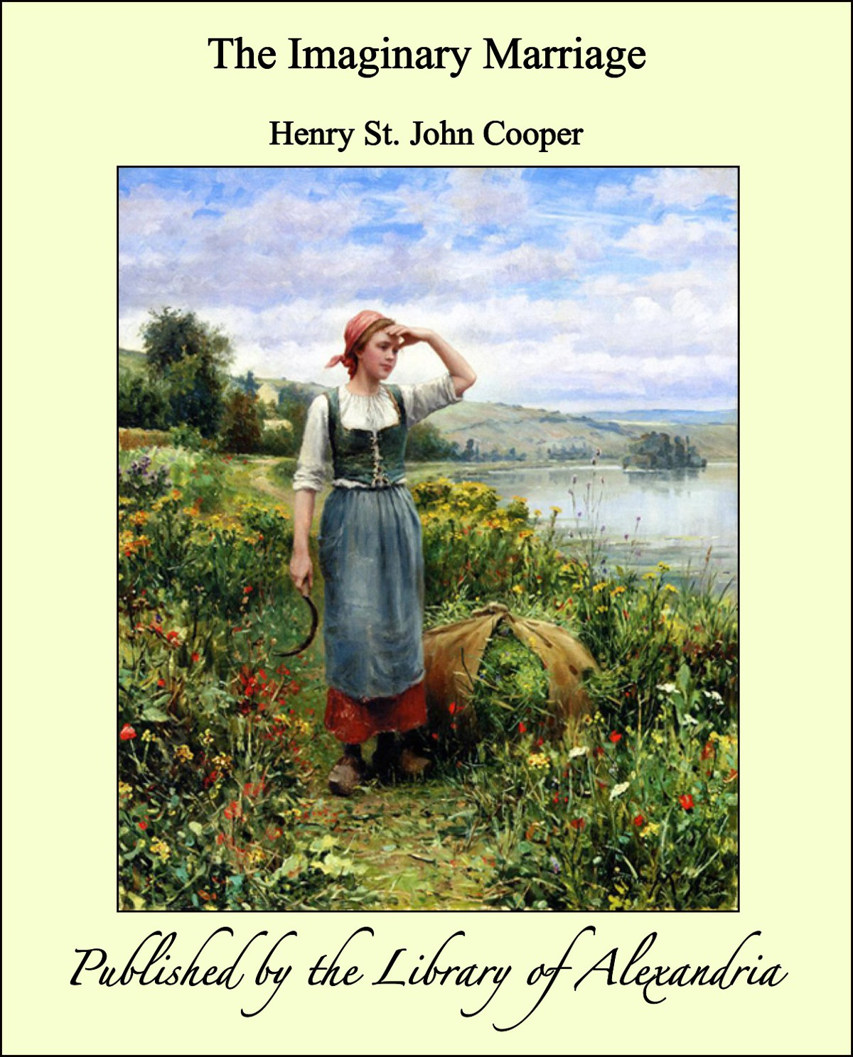 The Imaginary Marriage By: Henry St. John Cooper
