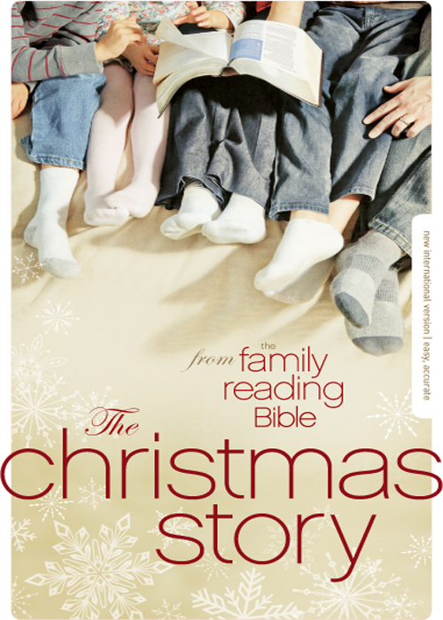 The Christmas Story from the Family Reading Bible By: Zondervan