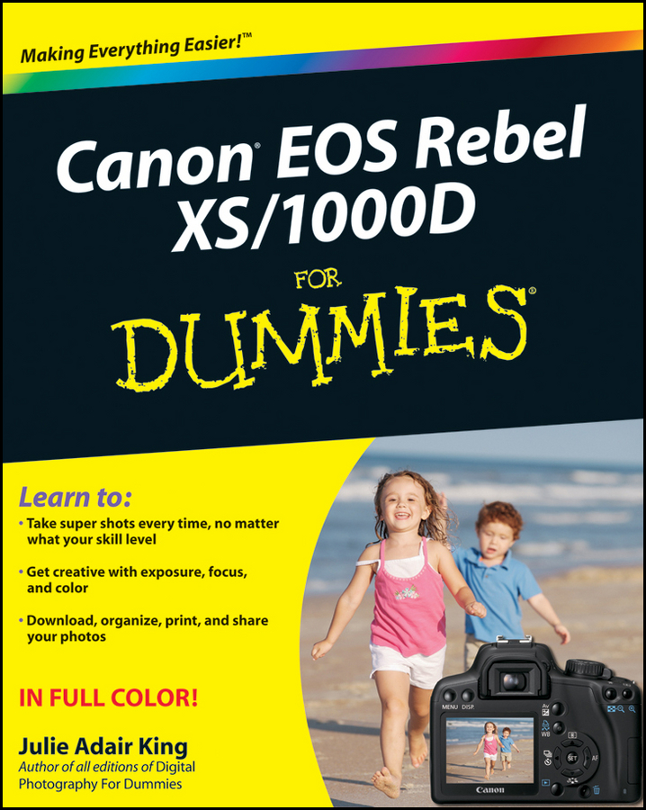 Canon EOS Rebel XS / 1000D For Dummies By: Julie Adair King
