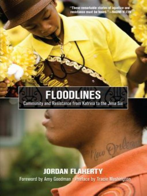 Floodlines: Community and Resistance from Katrina to the Jena Six By: Jordan Flaherty,Tracie Washington