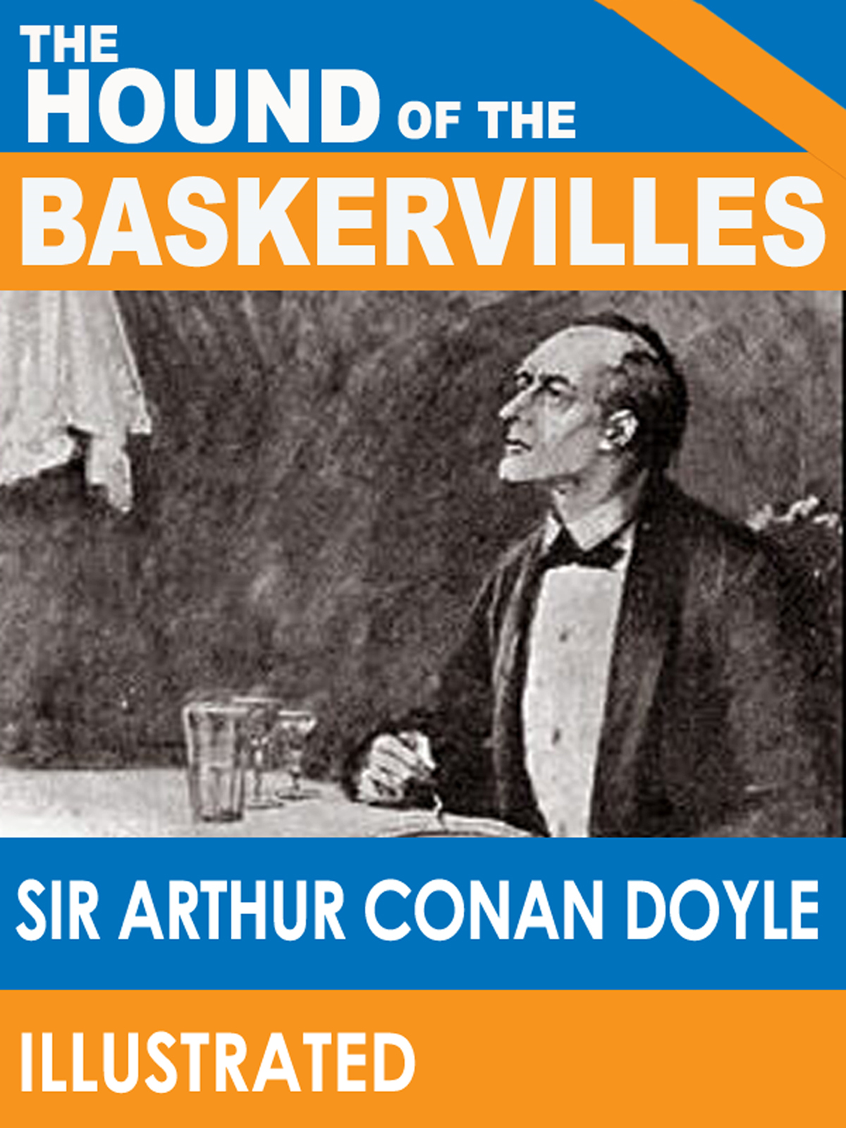 The Hound of the Baskervilles (Illustrated) By: Sir Arthur Conan Doyle