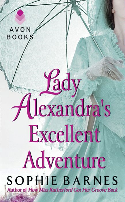Lady Alexandra's Excellent Adventure By: Sophie Barnes