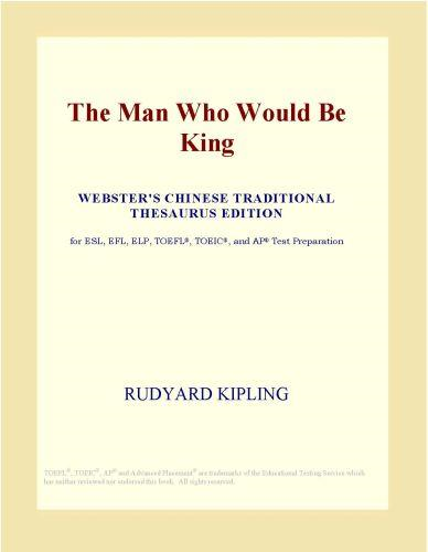Inc. ICON Group International - The Man Who Would Be King (Webster's Chinese Traditional Thesaurus Edition)