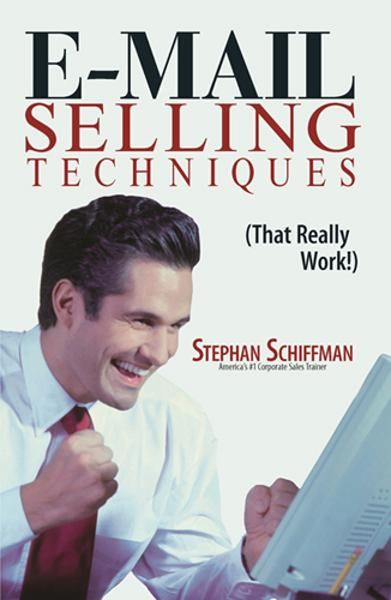 E-Mail Selling Techniques: That Really Work By: Stephan Schiffman