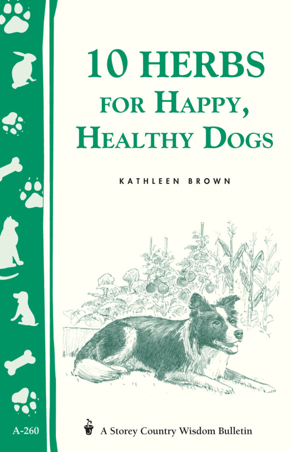 10 Herbs for Happy, Healthy Dogs By: Kathleen Brown