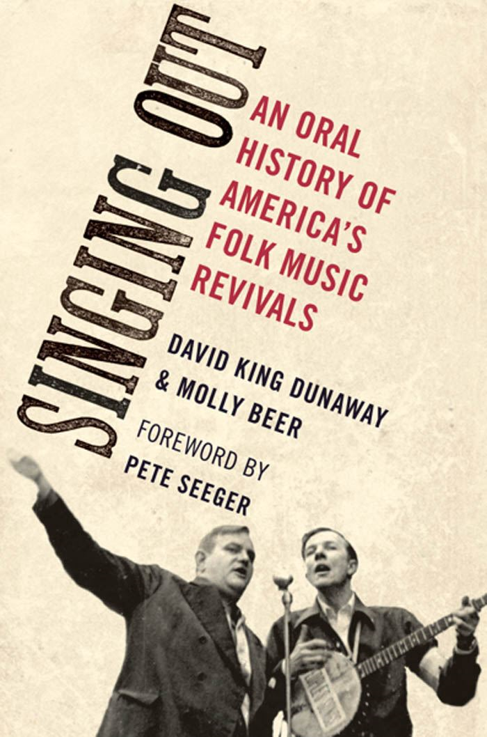Singing Out : An Oral History of America's Folk Music Revivals