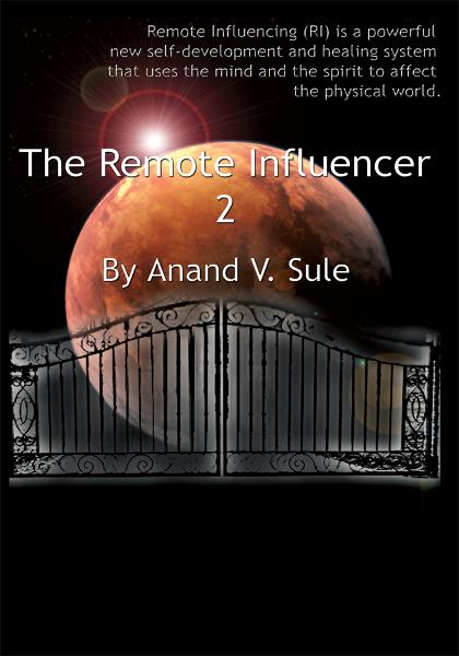 The Remote Influencer 2 By: Anand V. Sule