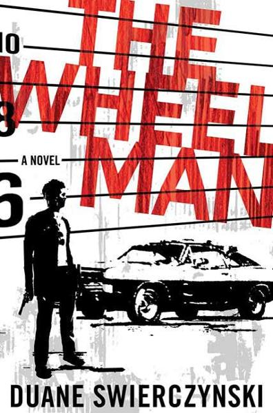 The Wheelman By: Duane Swierczynski