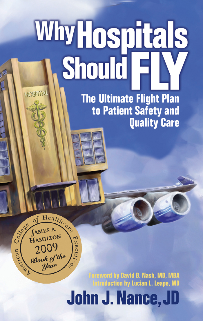 Why Hospitals Should Fly By: John J. Nance, JD