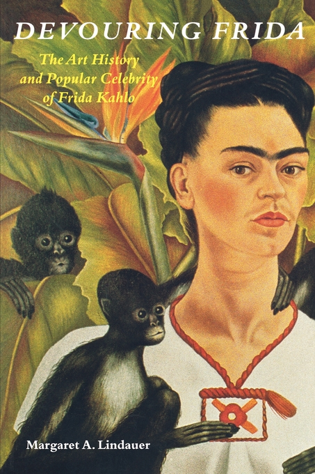 Devouring Frida By: Margaret A. Lindauer