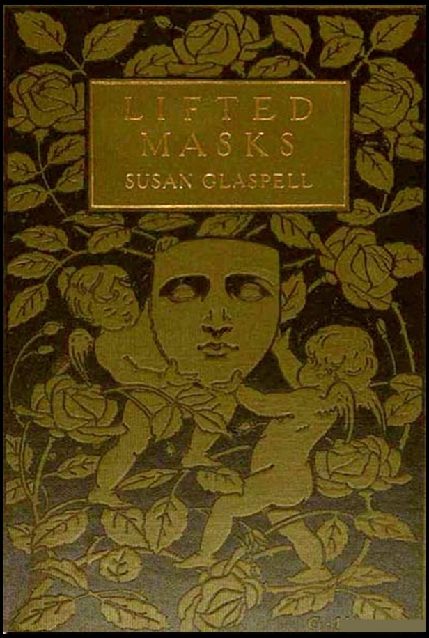 Lifted Masks By: Susan Glaspell