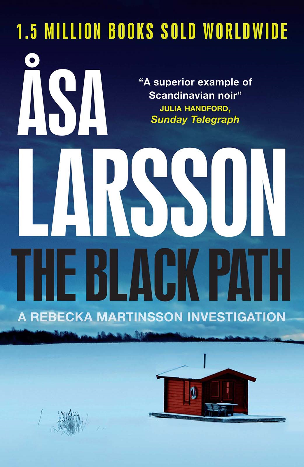 The Black Path: A Rebecka Martinsson Investigation A Rebecka Martinsson Investigation