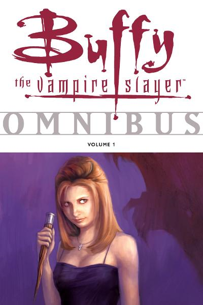 Buffy the Vampire Slayer Omnibus Volume 1 By: Joss Whedon, Fabian Nicieza, Christopher Golden,  Paul Lee (Artist), Eric Powell (Artist),  Others