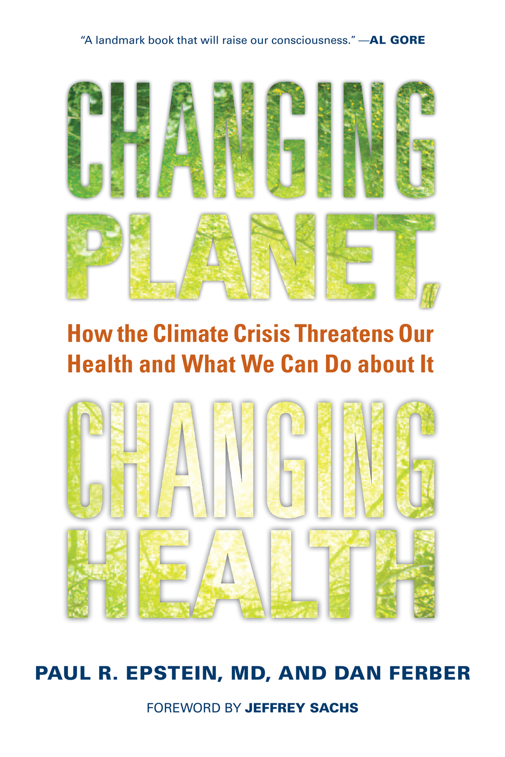 Changing Planet, Changing Health By: Dan Ferber,Paul R. Epstein MD