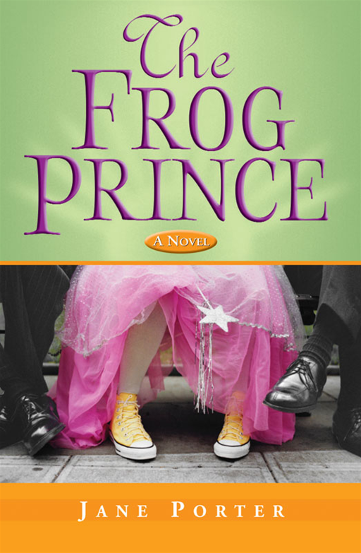 The Frog Prince By: Jane Porter
