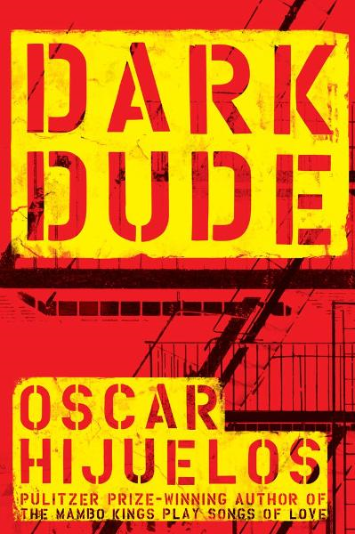 Dark Dude By: Oscar Hijuelos