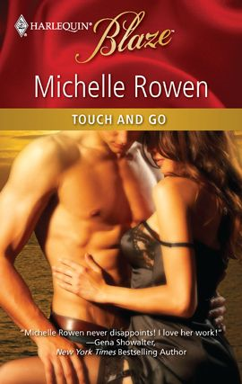 Touch and Go By: Michelle Rowen