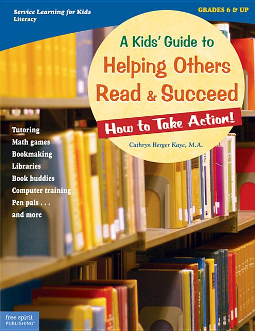 Kids' Guide to Helping Others Read & Succeed: How to Take Action!