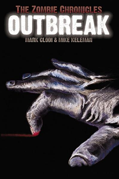 The Zombie Chronicles: Outbreak By: Mark Clodi