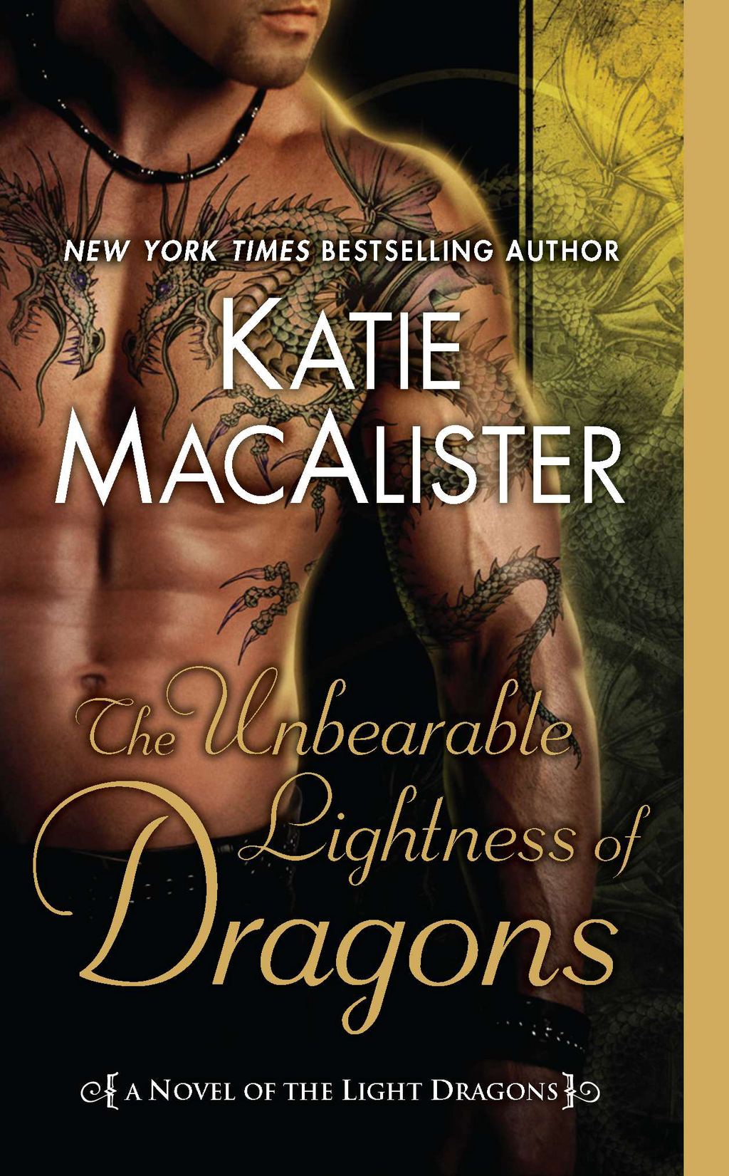 The Unbearable Lightness of Dragons: A Novel of the Light Dragons By: Katie MacAlister