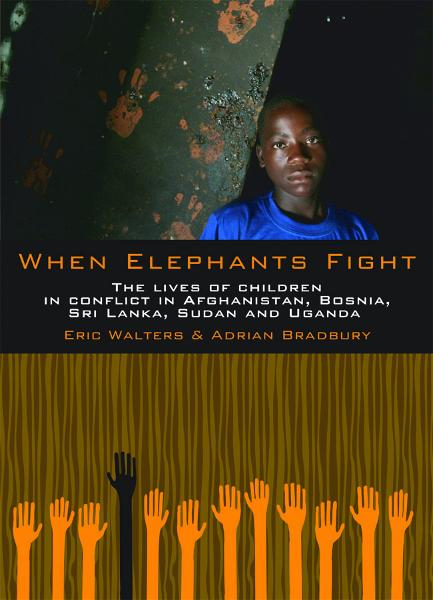 When Elephants Fight By: Adrian Bradbury,Eric Walters