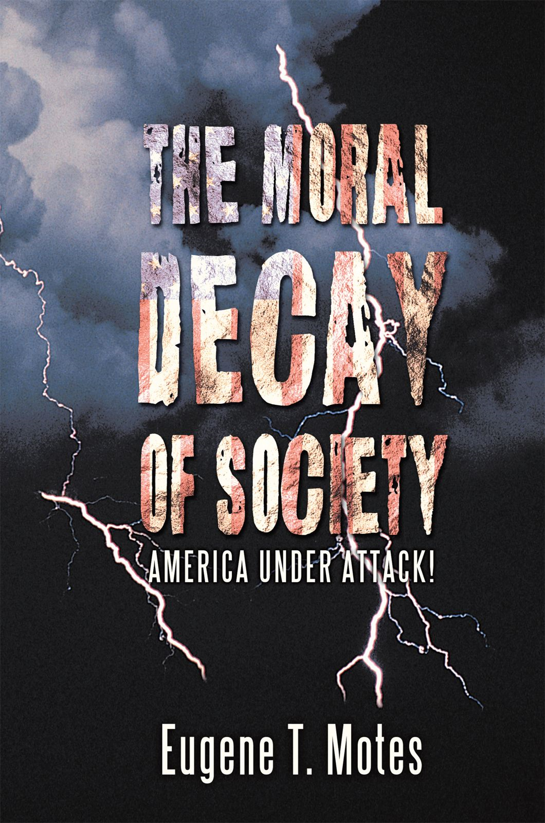 The Moral Decay of Society By: Eugene T. Motes
